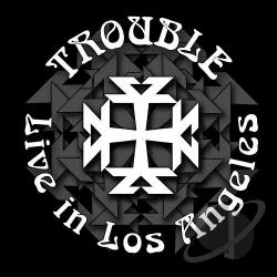 Trouble - Live in Los Angeles LP Cover Art
