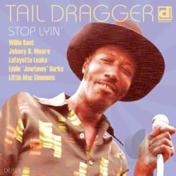 Dragger, Tail / Tail Dragger & His Chicago Blues Band - Stop Lyin': The Lost Session CD Cover Art