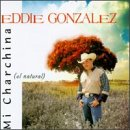 Gonzalez, Eddie - Mi Charchina CD Cover Art