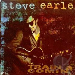 Earle, Steve - Train a Comin' CD Cover Art