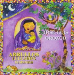 Orozco, Jose-Luis - Arrullos: Lullabies in Spanish CD Cover Art