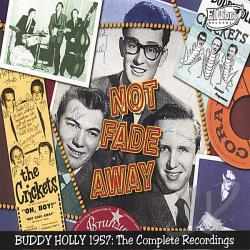Holly, Buddy - Not Fade Away: 1957 - The Complete Recordings CD Cover Art