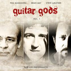 Lukather, Steve / Manzanera, Phil / May, Brian - Guitar Gods, Vol. 1 CD Cover Art