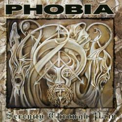 Phobia (Rock) - Serenity Through Pain CD Cover Art