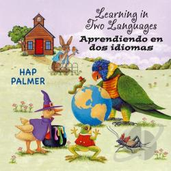 Palmer, Hap - Learning In Two Languages/Aprendiendo en Dos Idiomas CD Cover Art