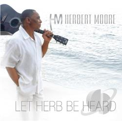 Moore, Herbert - Let Herb Be Heard CD Cover Art