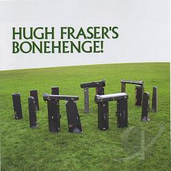 Fraser, Hugh - Bonehenge! CD Cover Art