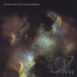 Captain Kneal & The Noisemakers - Villains CD Cover Art
