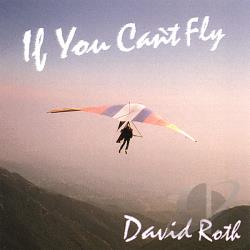 Roth, David - If You Can't Fly CD Cover Art