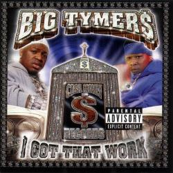 Big Tymers - I Got That Work CD Cover Art