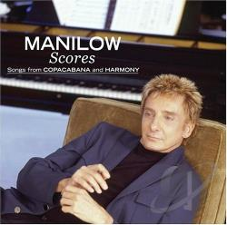 Manilow, Barry - Scores: Songs from Copacabana and Harmony CD Cover Art