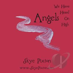Pixton, Skye & Clayton - Angels We Have Heard On High CD Cover Art
