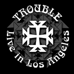 Trouble - Live in Los Angeles CD Cover Art