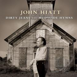 Hiatt, John - Dirty Jeans and Mudslide Hymns CD Cover Art