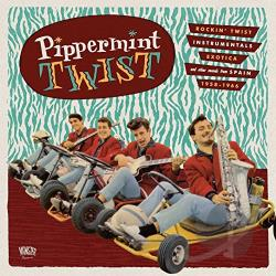 Pipperment Twist: Rockin' Twist Instrumentals, Exotica, and Other Sounds From Spain 1958-1966 CD Cover Art