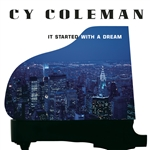 Coleman, Cy - It Started with a Dream CD Cover Art