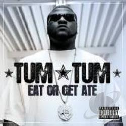 Tum Tum - Eat or Get Ate CD Cover Art