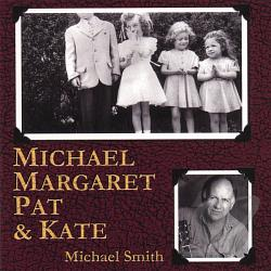Smith, Michael Peter - Michael Margaret Pat & Kate CD Cover Art