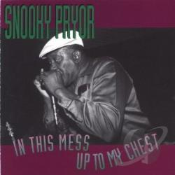 Pryor, Snooky - In This Mess Up To My Chest CD Cover Art