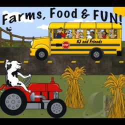 KJ & Friends - Farms Food & Fun! CD Cover Art