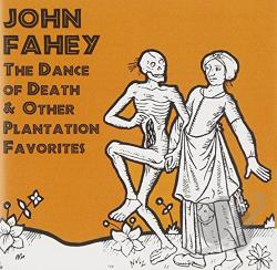 Fahey, John - Dance of Death & Other Plantation Favorites CD Cover Art