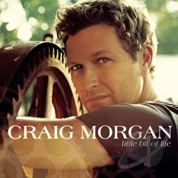 Morgan, Craig - Little Bit of Life CD Cover Art