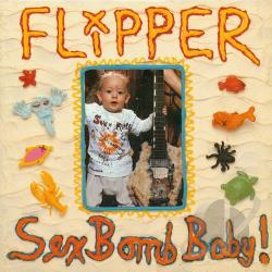 Flipper - Sex Bomb Baby! LP Cover Art