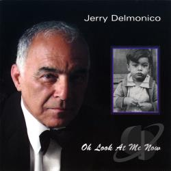 DELMONICO, JERRY - Oh Look at Me Now CD Cover Art