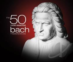 Bach, Johann Sebastian / London Philharmonic Orch. / Mawe - 50 Most Essential Bach Masterpieces CD Cover Art