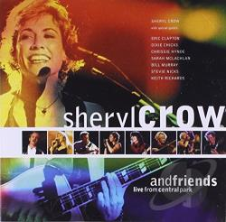 Crow, Sheryl - Sheryl Crow and Friends: Live in Central Park CD Cover Art