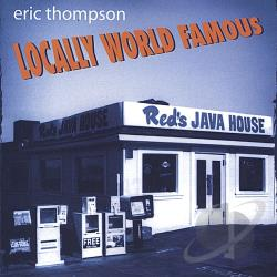 Thompson, Eric - Locally World Famous CD Cover Art