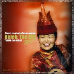 Choduraa Tumat - Throat Singing By Tuvan Woman: Belek the Gift CD Cover Art