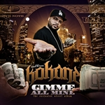 Kokane - Gimme All Mine CD Cover Art