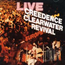 Creedence Clearwater Revival - Live in Europe CD Cover Art