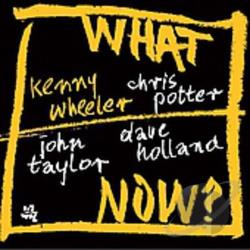Wheeler, Kenny - What Now? CD Cover Art