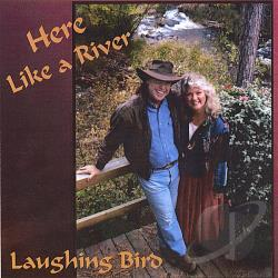 Laughing Bird - Here Like a River CD Cover Art