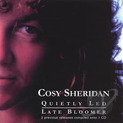 Sheridan, Cosy - Quietly Led/Late Bloomer CD Cover Art