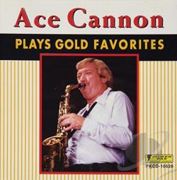 Cannon, Ace - Ace Cannon Plays Gold Favorites CD Cover Art