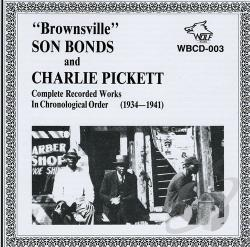 Bonds, Brownsville Son / Bonds, Son / Pickett, Charlie - Complete Recorded Works in Chronological Order 1934-41 CD Cover Art