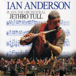 Anderson, Ian - Ian Anderson Plays the Orchestral Jethro Tull CD Cover Art
