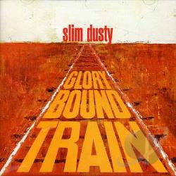 Dusty, Slim - Glory Bound Train CD Cover Art