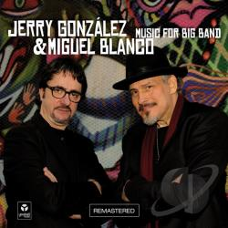 Blanco, Miguel / Gonzalez, Jerry - Music for Big Band CD Cover Art