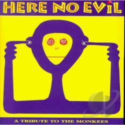 Here No Evil - Tribute To The Monkees CD Cover Art
