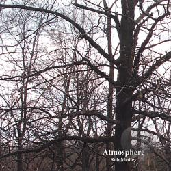 Medley, Rob - Atmosphere CD Cover Art