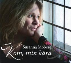 Moberg, Susanna - Kom, Min Kara CD Cover Art