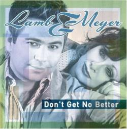 Lamb & Meyer - Don't Get No Better CD Cover Art