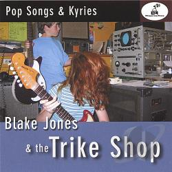Jones, Blake & The Trike Shop - Pop Songs & Kyries CD Cover Art
