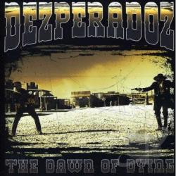 Dezperadoz - Dawn Of Dying CD Cover Art