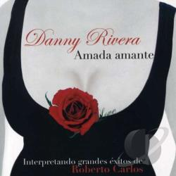 Rivera, Danny - Amada Amante: Interpretando Grandes Exitos De Roberto Carlos CD Cover Art