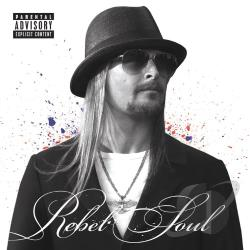 Kid Rock – Rebel Soul